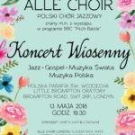 Alle Choir – Koncert Wiosenny 13 Maja 2018, Godz. 19:30